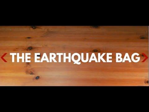 The Earthquake Bag