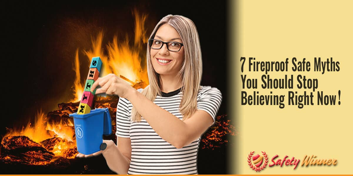 7 Fireproof Gun Safe Myths You Should Stop Believing Right Now!