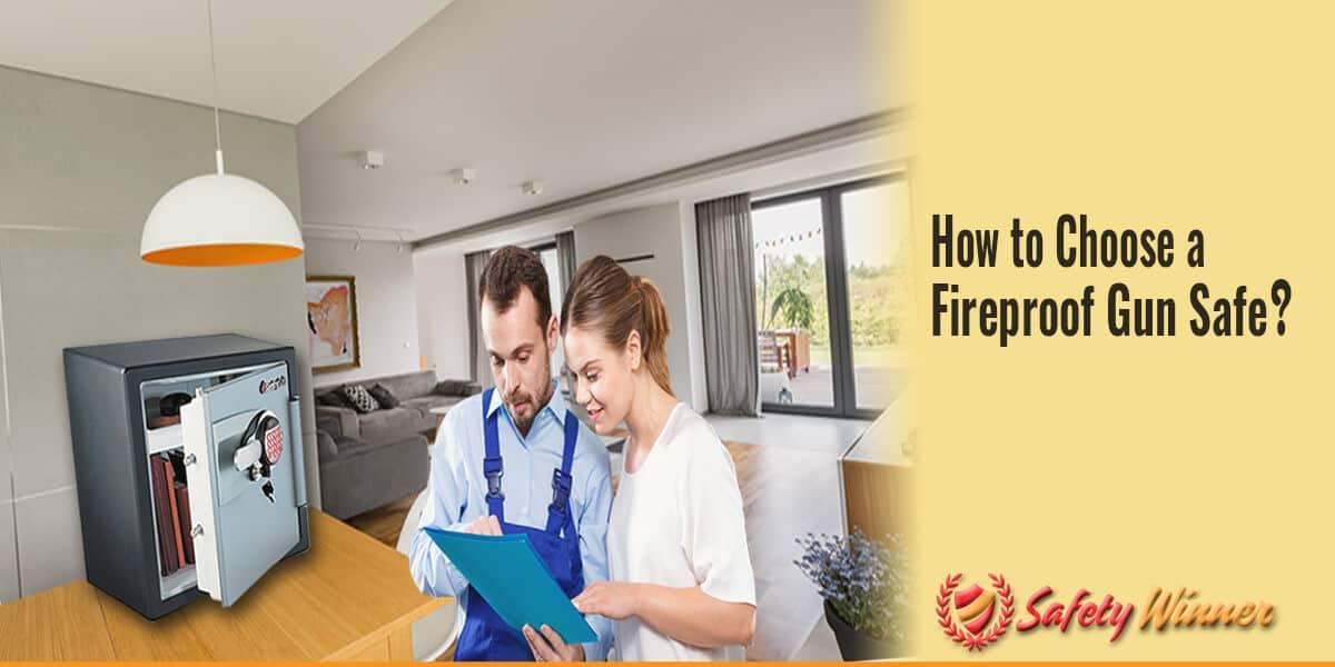 How to Choose a Fireproof Gun Safe?