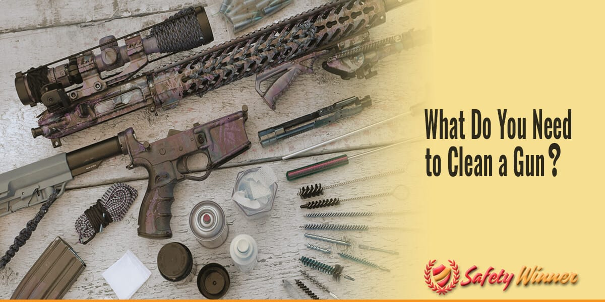 What Do You Need to Clean a Gun?