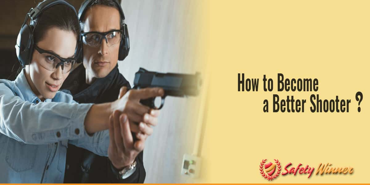 How to Become a Better Shooter?