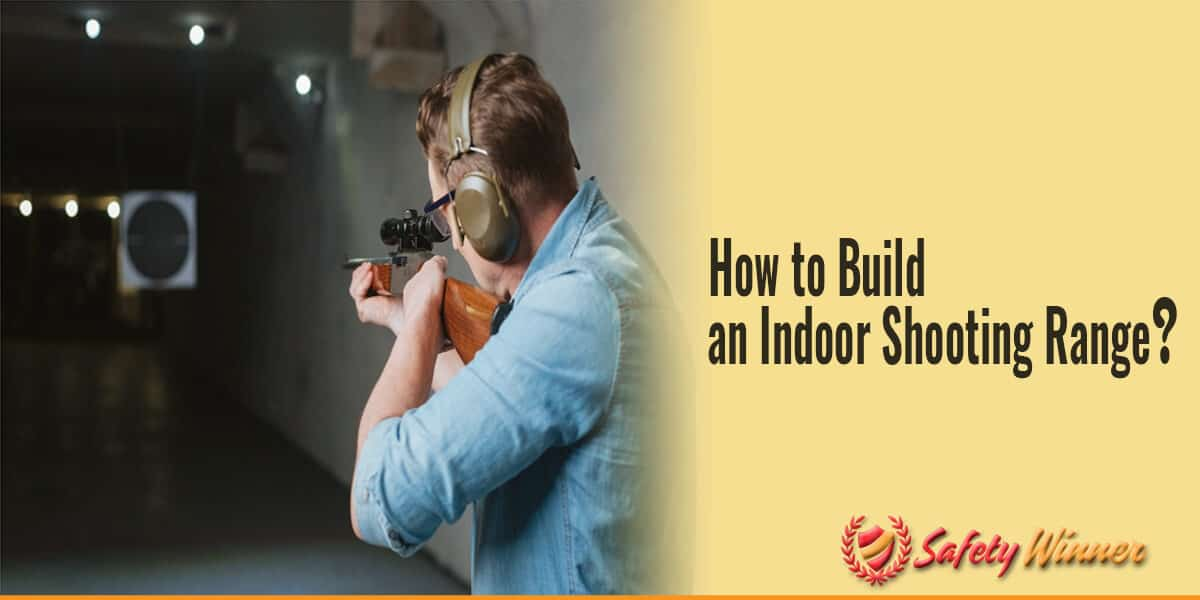 How to Build An Indoor Shooting Range?