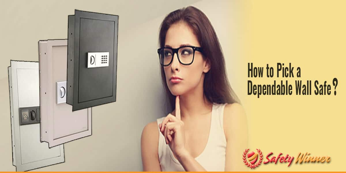 How to Choose a Dependable Wall Safe?